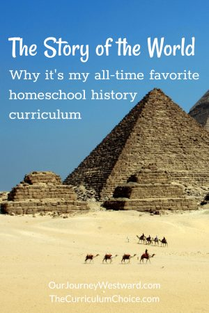 Why I love The Story of the World homeschool history curriculum.