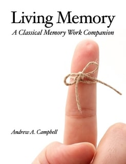 Living Memory: A Classical Memory Work Companion by Andrew Campbell