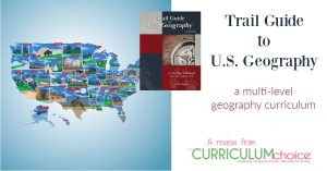 Trail Guide to U.S. Geography is a family-friendly, multi-level, homeschool geography curriculum guide for students in grades 3 through 12. A review from The Curriculum Choice