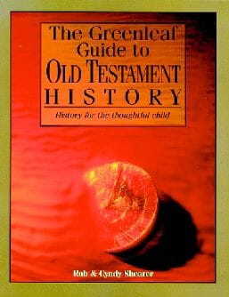 The Greenleaf Guide to Old Testament History: History for the thoughtful child.