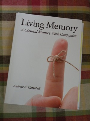 Living Memory:  A Classical Memory Work Companion