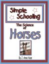 The Perfect Unit Study for Horse-Crazy Kids: The Science of Horses