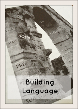 Building Language: Latin Stems and Roman Architecture