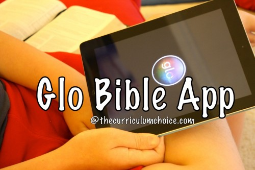 Glo Bible App Review at Curriculum Choice