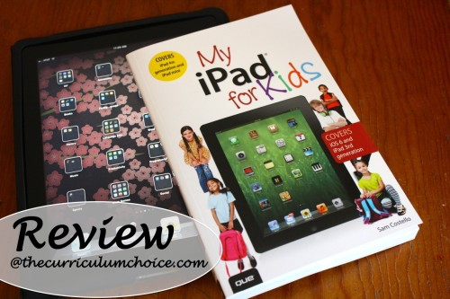 My iPad for Kids Review at Curriculum Choice
