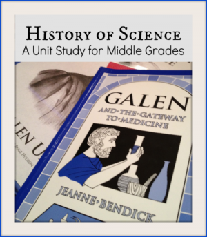 History of Science Unit Study For Middle Grades