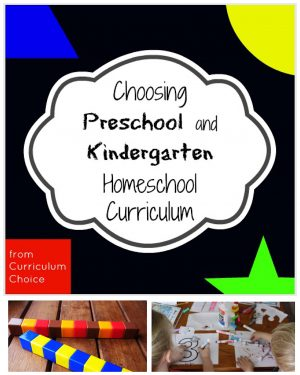 Choosing preschool and kindergarten homeschool curriculum - it's an ultimate guide of resources from the authors at The Curriculum Choice!