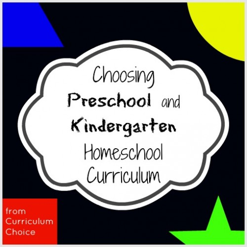 Choosing Preschool and Kindergarten Homeschool Curriculum from Curriculum Choice
