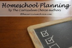 Homeschool Planning Help from Curriculum Choice authors 240 www.thecurriculumchoice.com