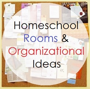 Homeschool Rooms and Organizational Ideas from review authors at www.thecurriculumchoice.com