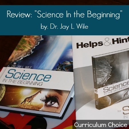 Review: Science In the Beginning by Dr. Jay L. Wile