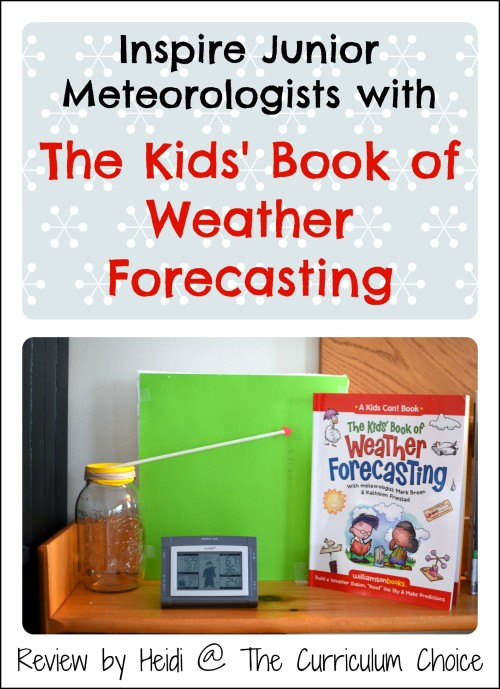 Do you have any budding meteorologists in your home? Have you been taking extra notice of the weather lately due to unusual storms or frigid temperatures? Are you trying to find ideas for nature study when it's too cold to be outside, or maybe looking for a fun science unit study? Well, The Kids' Book of Weather Forecasting might be just the thing!