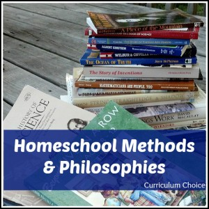 Curriculum Choice: Homeschool Methods & Philosophies