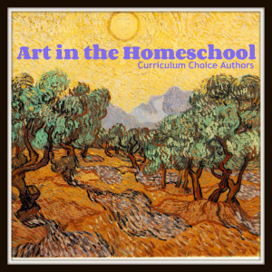 Art in the Homeschool by The Curriculum Choice Authors