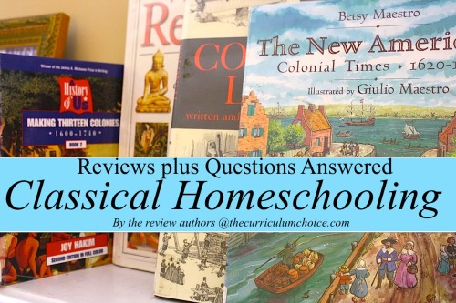 Classical #Homeschooling - Reviews and Your Questions Answered at www.thecurriculumchoice.com