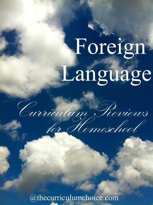 Foreign Language Curriculum Reviews for Homeschool at The Curriculum Choice