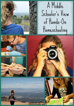 A Middle Schoolers View of Hands-on Homeschooling