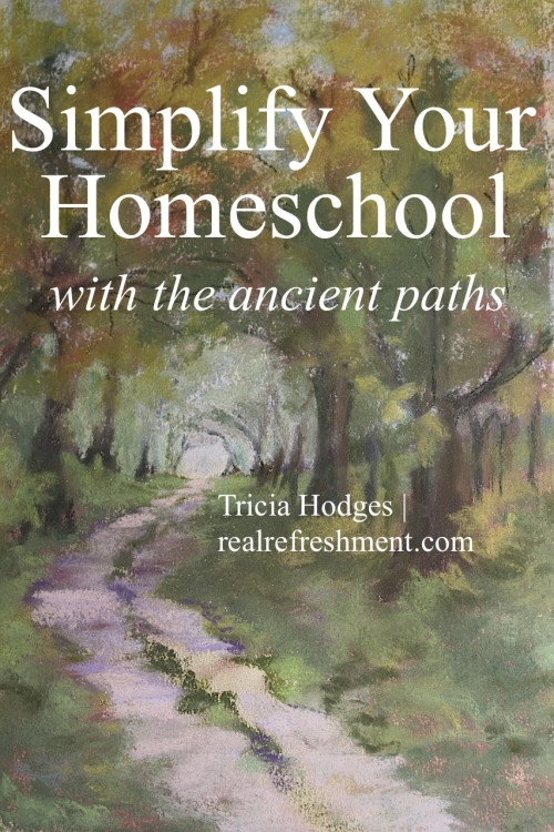Simplify-Your-Homeschool-with-the-Ancient-Paths-www.realrefreshment.com_