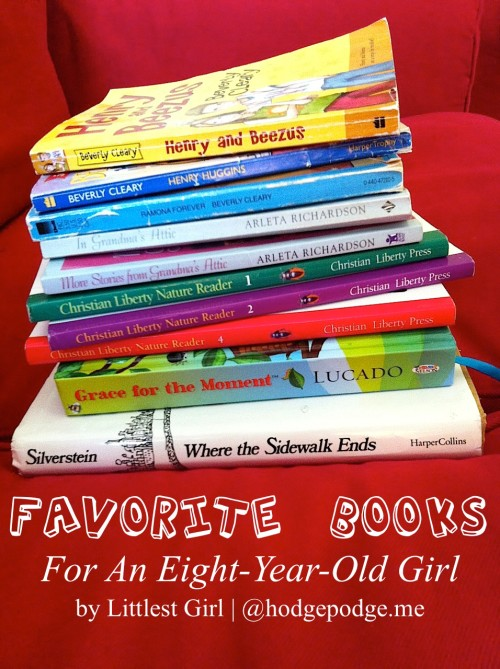 Favorite Books for an Eight-Year-Old Girl - by Littlest Girl at Hodgepodge