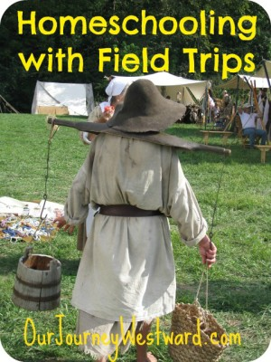 Homeschooling with Field Trips from Cindy at Our Journey Westward