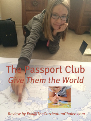 The Passport Club: Give Them the World {Review} Eva@TheCurriculumChoice.com