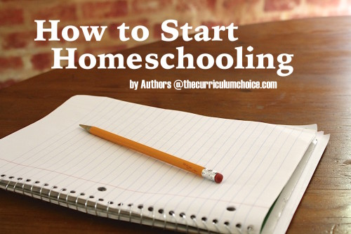 How to Start Homeschooling - from The Curriculum Choice Authors