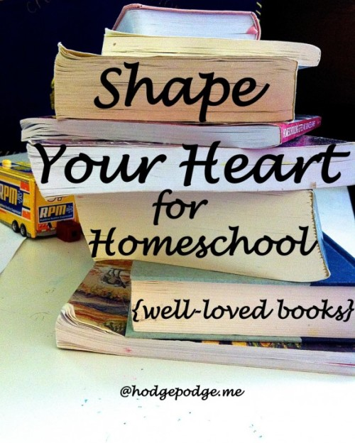Shape-Your-Heart-for-Homeschooling-with-this-Stack-of-Books-at-www.hodgepodge.me_-580x724
