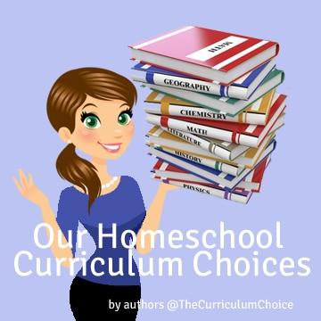 Our Homeschool Curriculum Choices @TheCurriculumChoice