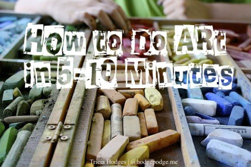 How-to-Do-Art-in-5-10-Minutes-www.hodgepodge.me_-580x386