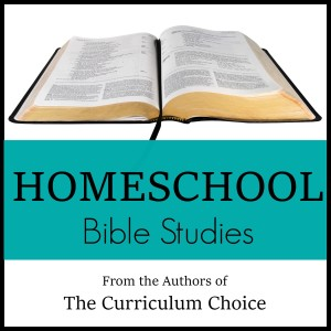 Homeschool Bible Studies at The Curriculum Choice