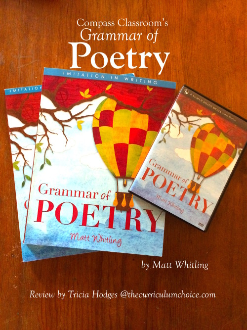 Grammar of Poetry - a review of this great resource from The Compass Classroom at The Curriculum Choice invites you to dig deeper and study about poetry. The art of poetry to be exact.