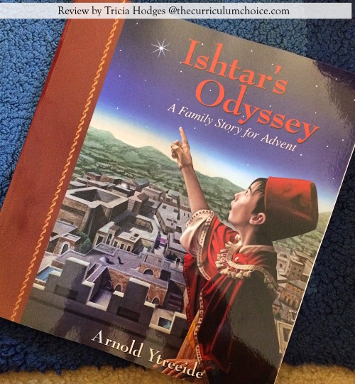 Ishtar's Odyssey - A Family Devotion for Advent - Review by Tricia at The Curriculum Choice