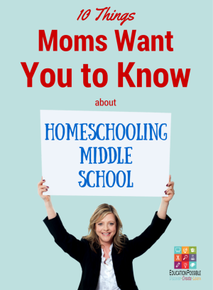 10 Things Moms Want You to Know About Homeschooling Middle School - Education Possible