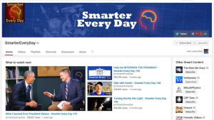 Smarter Every Day - YouTube Channel for Fun Science Learning