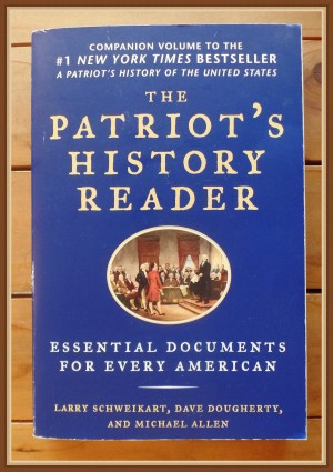 The Patriot's History Reader - If you are looking for a resource on US History's important documents, our family recommends The Patriot's History Reader. Make each historical event come to life. The original documents are at hand, all compiled in this valuable resource.