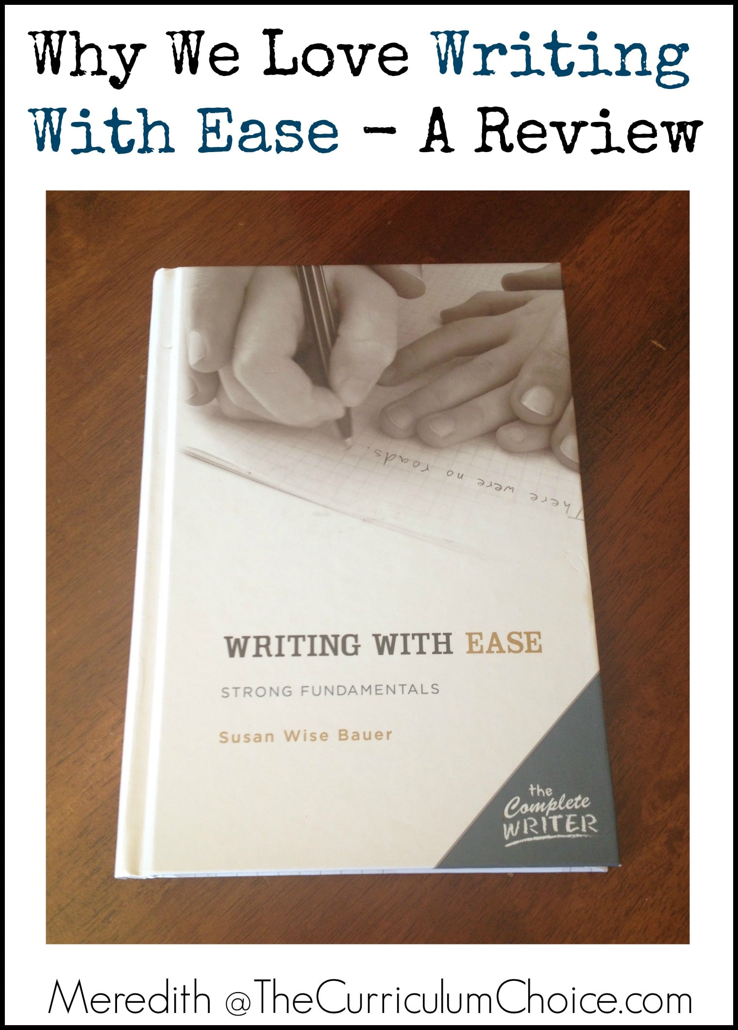 Why We Love Writing With Ease A Review The Curriculum
