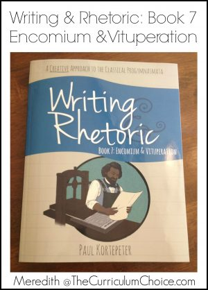 Writing & Rhetoric Book 7: Encomium & Vituperation – A Review