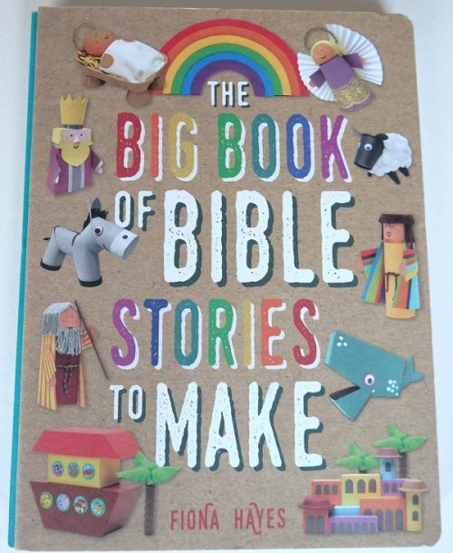The Big Book of Bible Stories to Make written by Fiona Hayes - Stunning book for little ones reviewed on The Curriculum Choice