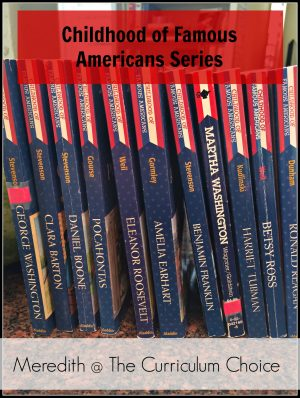 Our idea of studying history is to grab a blanket (or a beach towel) and curl up with a good historical fiction biography and read! Childhood of famous American series are made up of historical biographies that begin with the early life and childhood of the famous person.