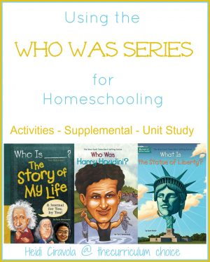 Using the Who Was Series for Homeschooling from Heidi Ciravola at The Curriculum Choice