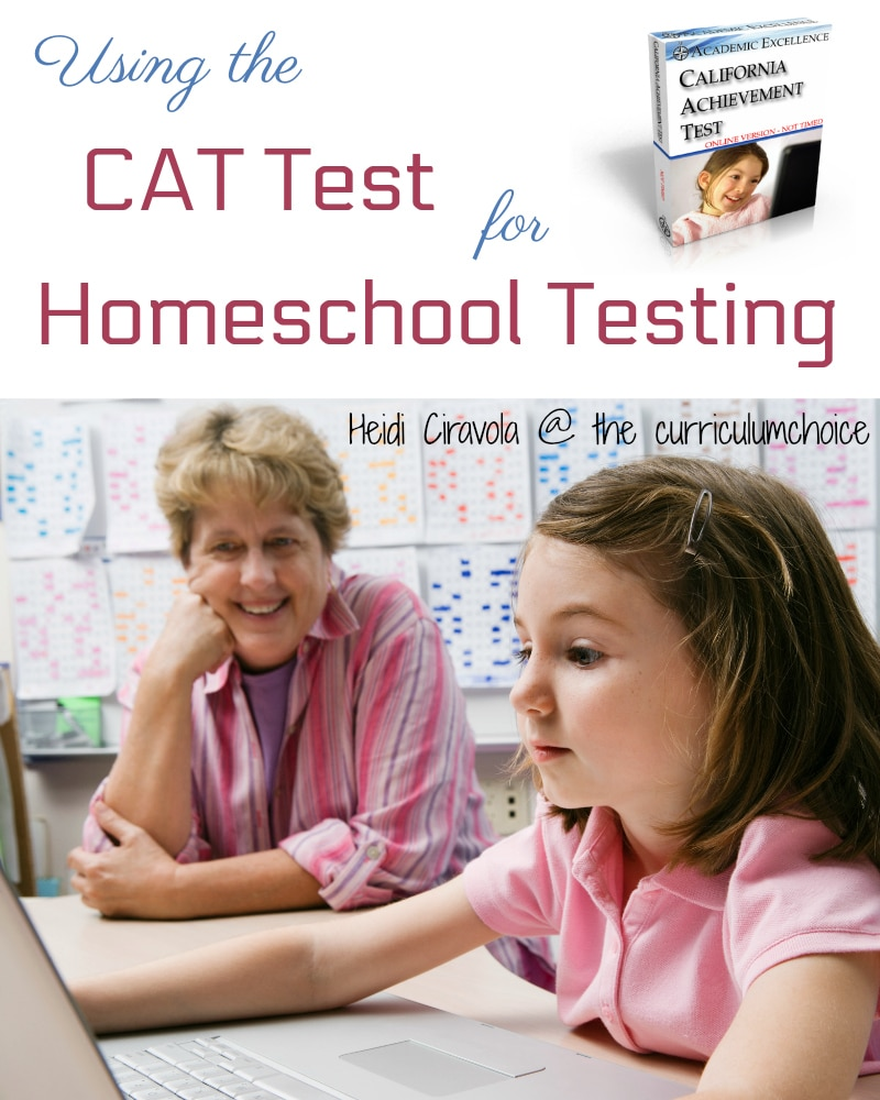 Using the CAT Test for Homeschool Testing. From The Curriculum Choice