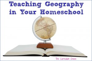 Teaching Geography in Your Homeschool
