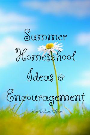 Summer Homeschool Ideas & Encouragement