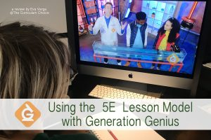 image of a teen watching a science video with the text overlay Using the 5E Lesson Model with Generation Genius: A review by Eva Varga @The Curriculum Choice