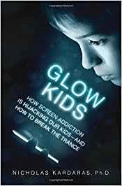 Glow Kids by Nicholas Kardaras