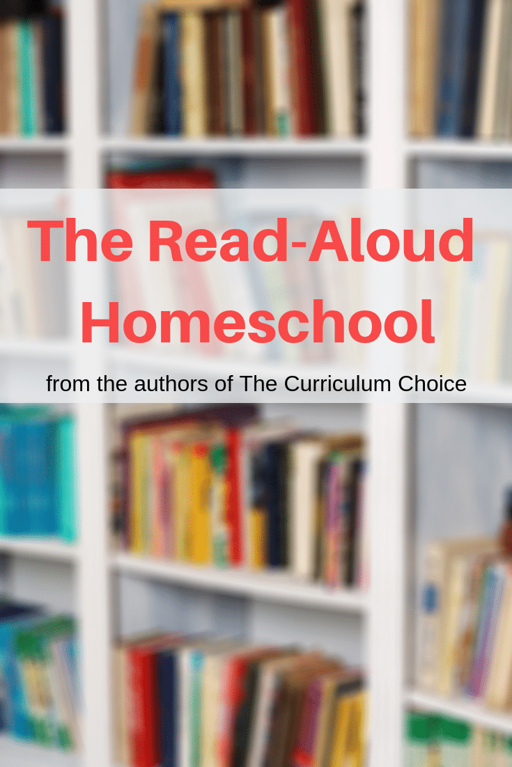The Read-Aloud Homeschool from the authors of The Curriculum Choice