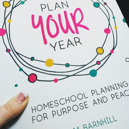 Plan Your Year - Homeschool Planning for Purpose and Peace