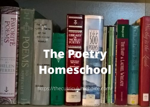 As homeschoolers we have the opportunity to introduce it to our children in such a way that they will enjoy and be inspired by it for the rest of their lives. The authors at The Curriculum Choice share their favorite poems and poetry resources so that your family, too, can enjoy poetry as you homeschool. We share with you the poetry homeschool.