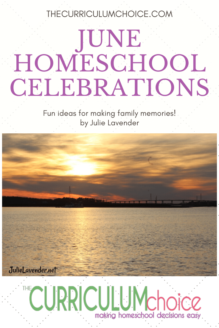 Plan to get outside early in the morning and later in the evening to enjoy the outdoors; make cool snack and salad and punch recipes, read books on the couch during the hottest part of the day, and make lots of memories with the ones you love with these June Homeschool Celebrations.