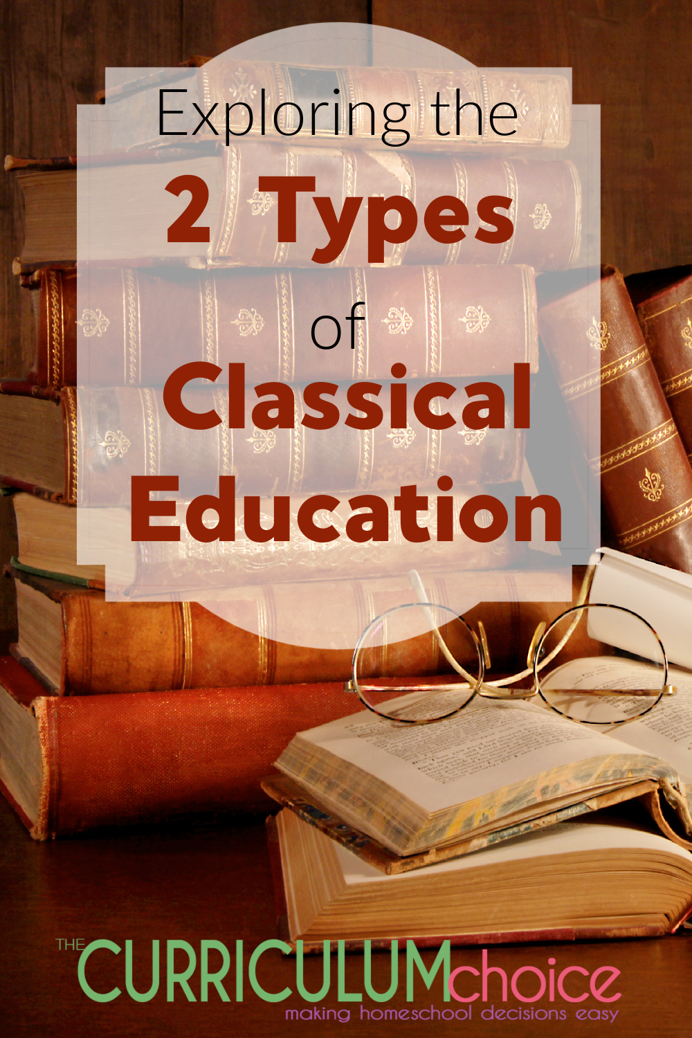 Exploring the 2 Types Classical Education is an in-depth look at the foundations of classical education as well as the similarities and differences.